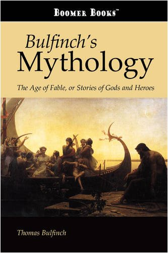 9781600968952: Bulfinch's Mythology: The Age of Fable, or Stories of Gods and Heroes