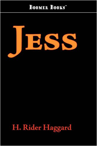 Jess: A Tale of the Transvaal: H. Rider Haggard