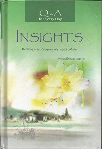 Insights: The Wisdom and Compassion of a Buddhist Master: Q & A for Every Day (1601030010) by Hsuan Hua; Jin Gwang translator