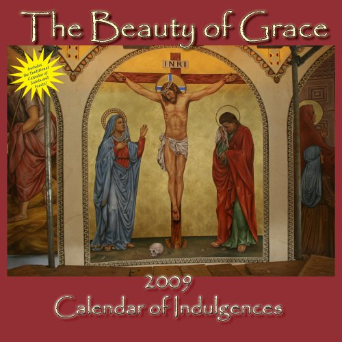 9781601040077: 2009 Beauty of Grace Calendar of Indulgences