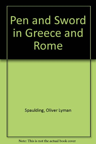 9781601050403: Pen And Sword In Greece And Rome