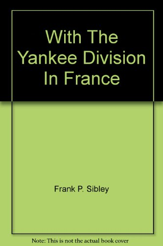 9781601051189: With The Yankee Division In France