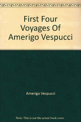 9781601051394: First Four Voyages Of Amerigo Vespucci