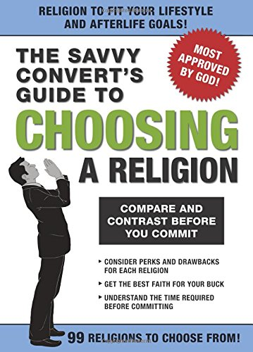 9781601060341: The Savvy Convert's Guide to Choosing a Religion