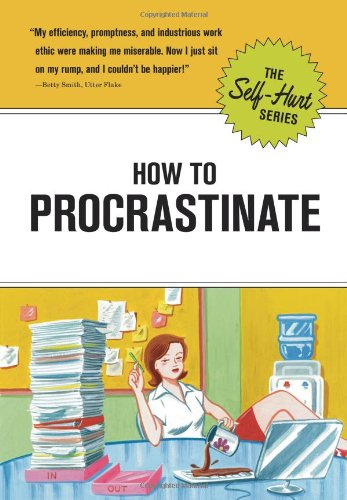 9781601060433: How to Procrastinate (Self-Hurt)