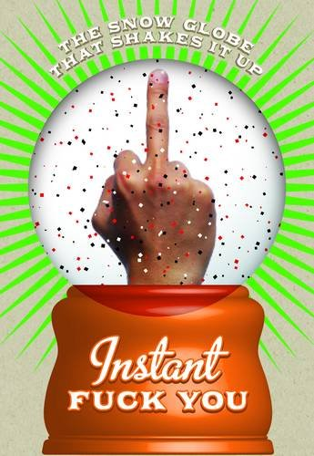 9781601064363: Instant Fuck You: Snow Globe