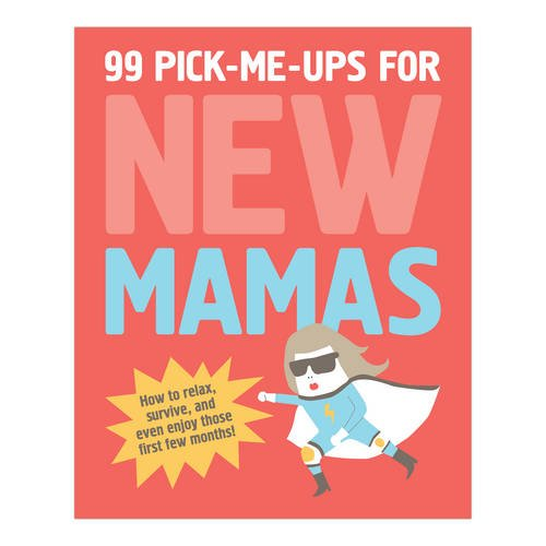 99 Pick-Me-Ups for New Mamas: Elsbeth Teeling, Gerard Janssen