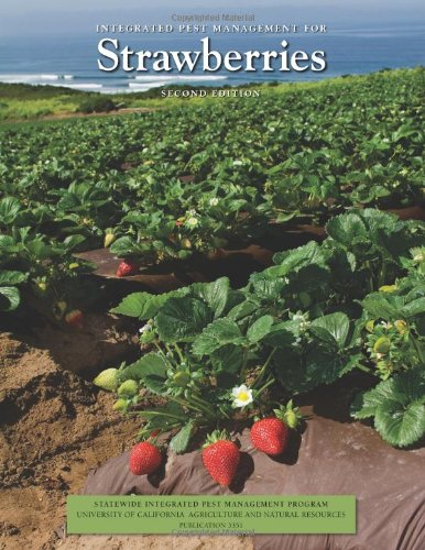 Integrated Pest Management for Strawberries, 2nd Edition: Larry Strand