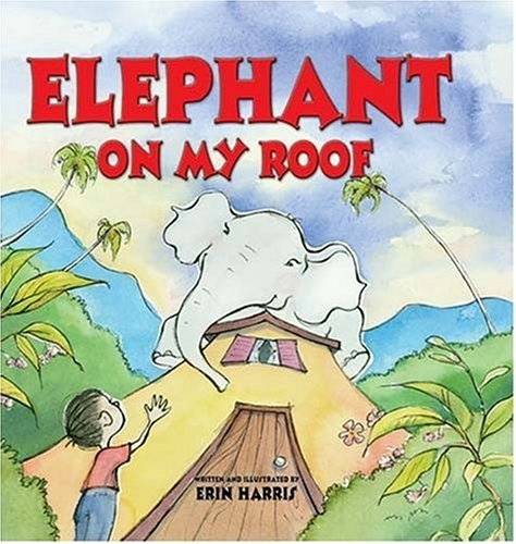 9781601080028: Library Book: Elephant On My Roof (Rise and Shine)