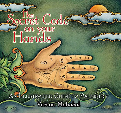 9781601090041: The Secret Code on Your Hands: An Illustrated Guide to Palmistry