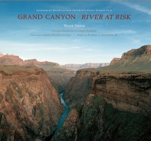 Grand Canyon: A River at Risk: Davis, Wade, Rainier,