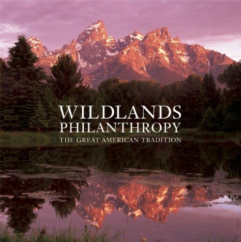 9781601090195: Wildlands Philanthropy: The Great American Tradition