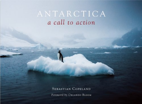 9781601090270: Antarctica: A Call to Action: 0