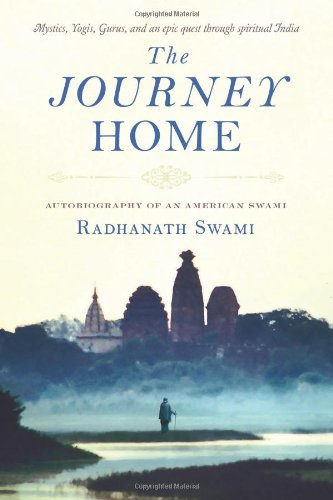 The Journey Home : Autobiography of an: Radhanath Swami