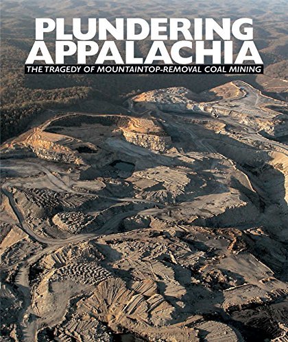 Plundering Appalachia: The Tragedy of Mountaintop-Removal Coal Mining: Butler, Tom