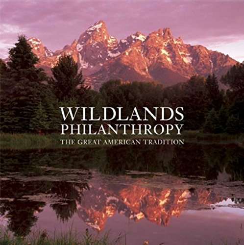 9781601090591: Wildlands Philanthropy: The Great American Tradition