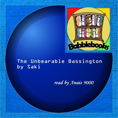 9781601120007: The Unbearable Bassington
