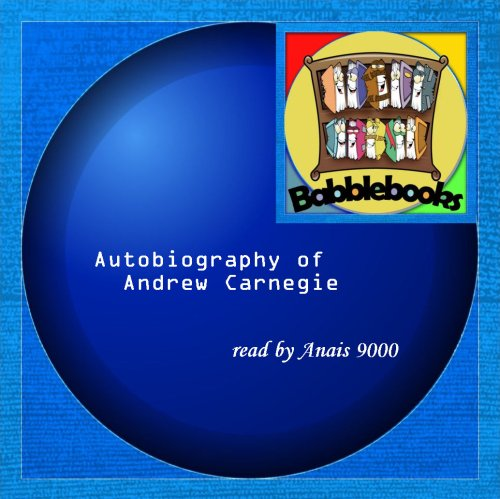Autobiography of Andrew Carnegie: Andrew Carnegie