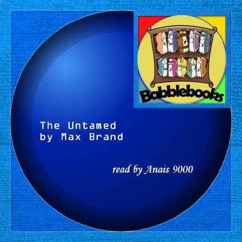 The Untamed (9781601122452) by Max Brand