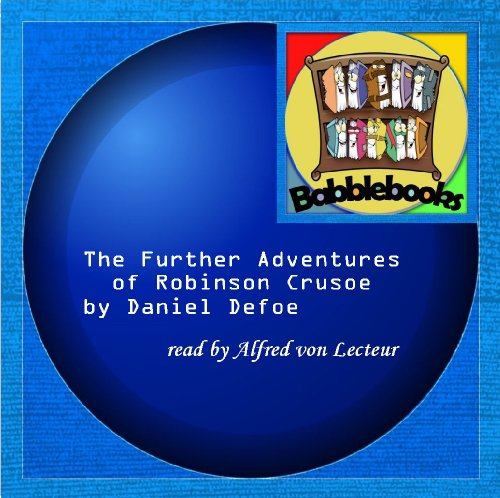 The Further Adventures of Robinson Crusoe (9781601129758) by Daniel Defoe