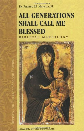 9781601140005: All Generations Shall call Me Blessed: Biblical Mariology