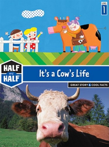 9781601152077: It's a Cow's Life: Great Story & Cool Facts (Half & Half Books: Level 1 (Hardcover))