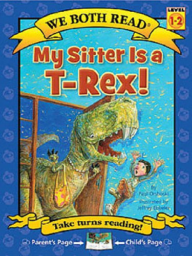 9781601152534: My Sitter Is A T-Rex! (We Both Read: Level 1-2 (Hardcover))