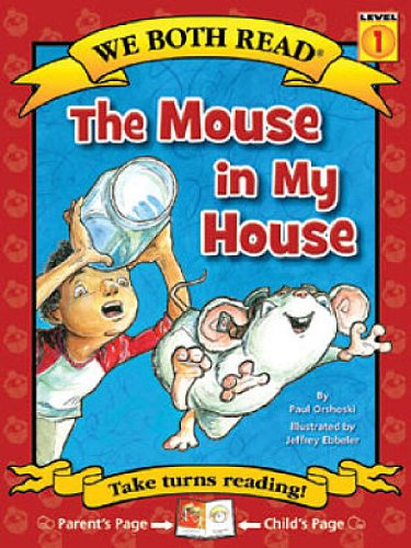 9781601152572: The Mouse in My House (We Both Read - Level 1 (Cloth))