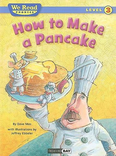 9781601153180: How to Make a Pancake (We Read Phonics)