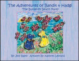 9781601200020: The Adventures of Bandit & Hadgi The Butterfly Beach Party