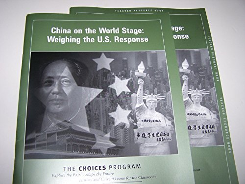 9781601230454: China on the World Stage: Weighing the U.s. Response (The Choice Program)