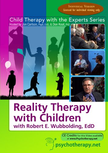9781601241030: Child Therapy with the Experts: Reality Therapy with Children with Robert Wubbolding, EdD