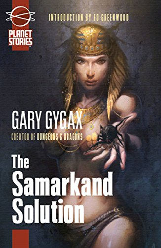 The Samarkand Solution (Planet Stories Library): Gygax, Gary