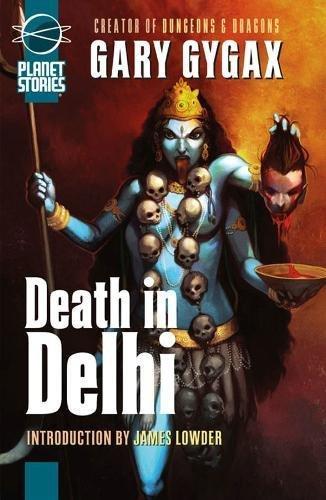 Death in Delhi (Planet Stories): Gary Gygax