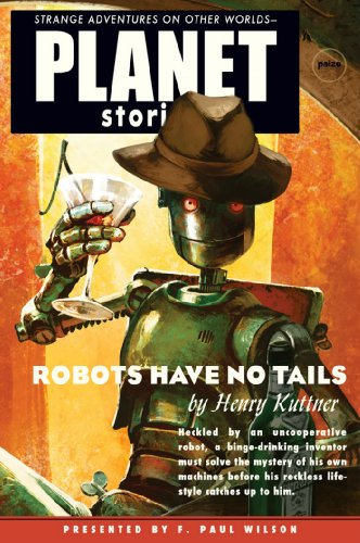 Robots Have No Tails (Planet Stories): Kuttner, Henry