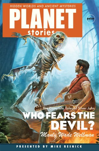 Who Fears the Devil (Planet Stories) (9781601251886) by Manly Wade Wellman; Mike Resnick; Karl Edward Wagner