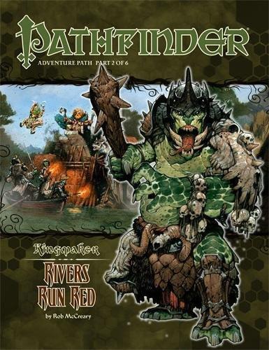 "#32 ""Kingmaker #2 - Rivers Run Red"" (Pathfinder Adventure Path #31 - #60): Rob McCreary"