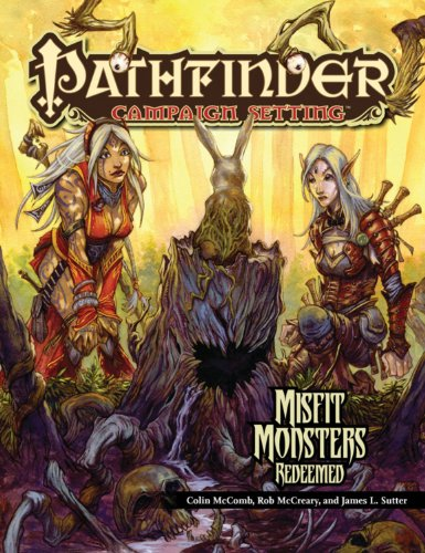 Pathfinder Campaigh Setting ( Chronicles): Misfit Monsters Redeemed: Colin McComb; Rob McCreary; ...