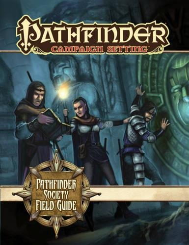 Pathfinder Campaign Setting: Pathfinder Society Field Guide: Paizo Publishing; Russ Taylor; Erik ...