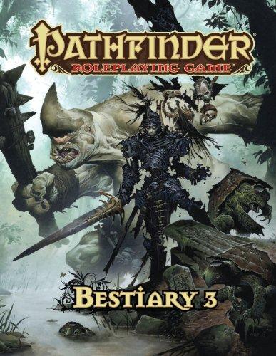 Pathfinder Roleplaying Game: Bestiary 3: Bulmahn, Jason; Reynolds, Wayne