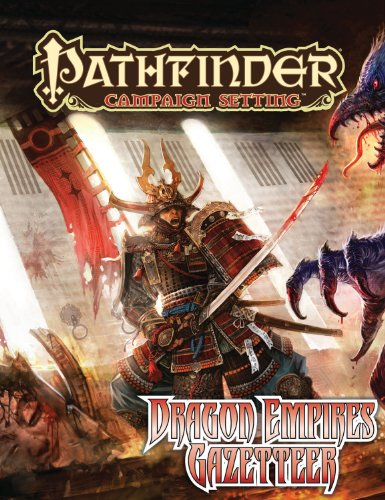 9781601253798: Pathfinder Campaign Setting: Dragon Empires Gazetteer