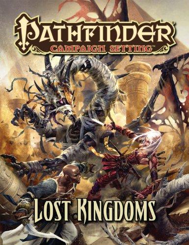 Pathfinder Campaign Setting: Lost Kingdoms (1601254156) by Baur, Wolfgang; Daigle, Adam; Erwin, Jeff