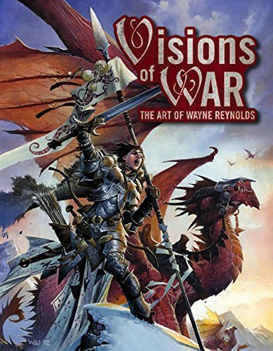 Visions of WAR: The Art of Wayne Reynolds (1601254253) by Wayne Reynolds