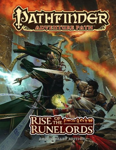 Pathfinder Adventure Path: Rise of the Runelords Anniversary Edition: Greg A. Vaughan; James Jacobs...