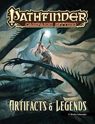 Pathfinder Campaign Setting: Artifacts and Legends: Schneider, F.  Wesley