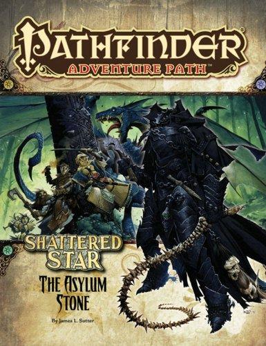 Pathfinder Adventure Path: Shattered Star Part 3 - The Asylum Stone: Sutter, James L.