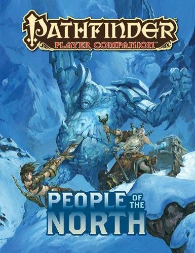 Pathfinder Player Companion: People of the North: Paizo Staff