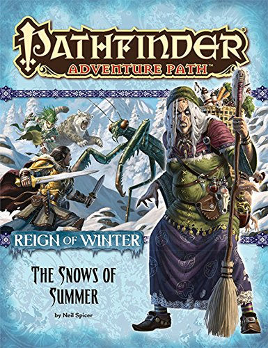 Pathfinder Adventure Path: Reign of Winter Part 1 - The Snows of Summer: Spicer, Neil