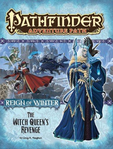 Pathfinder Adventure Path : Reign of Winter Part 6 - the Witch Queen's Revenge: Vaughan, Greg ...