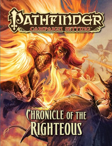 9781601255068: Pathfinder Campaign Setting: Chronicle of the Righteous